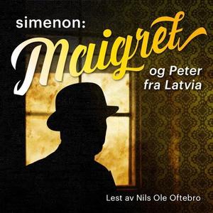 Maigret og Peter fra Latvia (lydbok) av Georg
