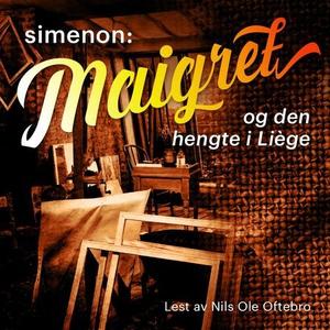 Maigret og den hengte i Liège (lydbok) av Geo