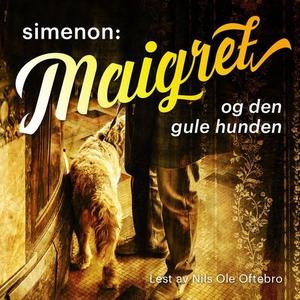 Maigret og den gule hunden (lydbok) av George