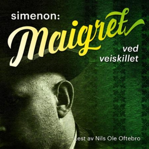 Maigret ved veiskillet (lydbok) av Georges Si