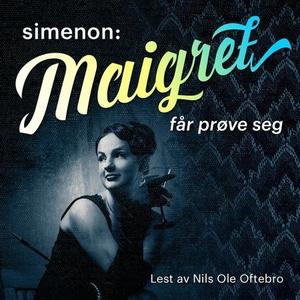 Maigret får prøve seg (lydbok) av Georges Sim