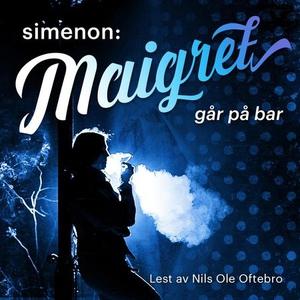 Maigret går på bar (lydbok) av Georges Simeno