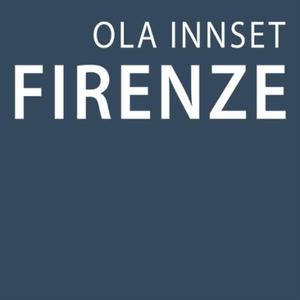 Firenze (lydbok) av Ola Innset