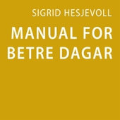 Manual for betre dagar