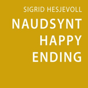 Naudsynt happy ending (lydbok) av Sigrid Hesj