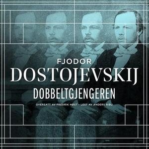 Dobbeltgjengeren (lydbok) av Fjodor M. Dostoj