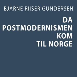 Da postmodernismen kom til Norge (lydbok) av