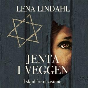 Jenta i veggen (lydbok) av Lena Lindahl