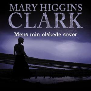 Mens min elskede sover (lydbok) av Mary Higgi