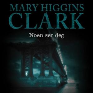 Noen ser deg (lydbok) av Mary Higgins Clark