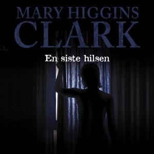 En siste hilsen (lydbok) av Mary Higgins Clar