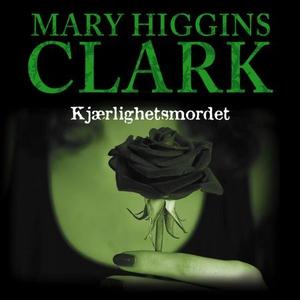 Kjærlighetsmordet (lydbok) av Mary Higgins Cl