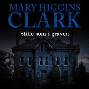 Stille som i graven (lydbok) av Mary Higgins
