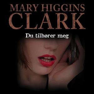Du tilhører meg (lydbok) av Mary Higgins Clar
