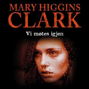 Vi møtes igjen (lydbok) av Mary Higgins Clark