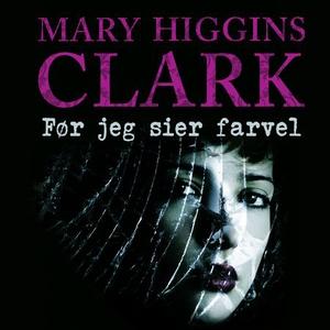 Før jeg sier farvel (lydbok) av Mary Higgins