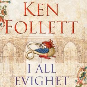 I all evighet (lydbok) av Ken Follett