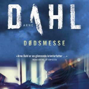 Dødsmesse (lydbok) av Arne Dahl