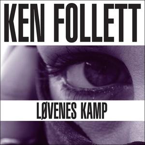 Løvenes kamp (lydbok) av Ken Follett