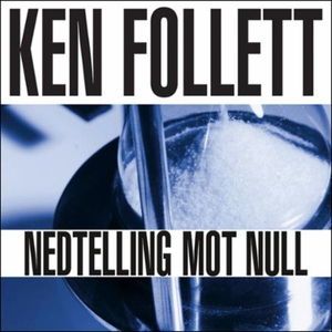 Nedtelling mot null (lydbok) av Ken Follett