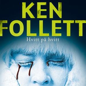 Hvitt på hvitt (lydbok) av Ken Follett