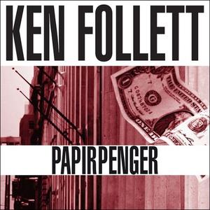 Papirpenger (lydbok) av Ken Follett