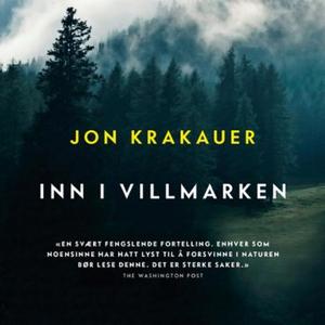 Inn i villmarken (lydbok) av Jon Krakauer