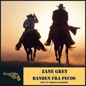 Banden fra Pecos (lydbok) av Zane Grey