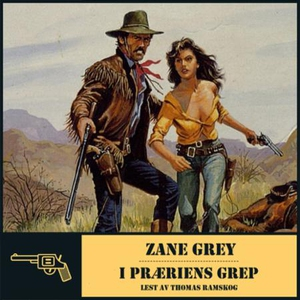 I præriens grep (lydbok) av Zane Grey