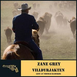 Villdyrjakten (lydbok) av Zane Grey