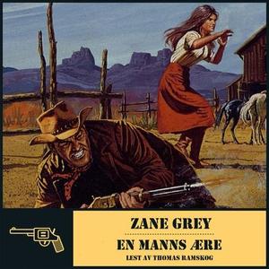 En manns ære (lydbok) av Zane Grey