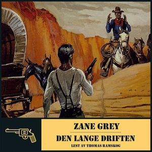 Den lange driften (lydbok) av Zane Grey