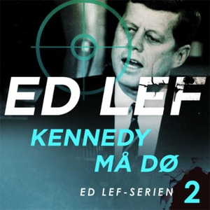 Kennedy må dø (lydbok) av Edouard Lefevre