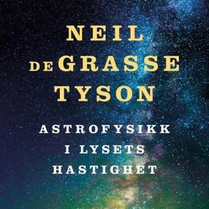 Astrofysikk i lysets hastighet (lydbok) av Ne