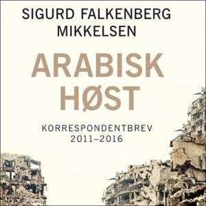 Arabisk høst (lydbok) av Sigurd Falkenberg Mi