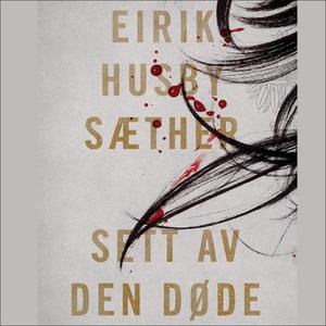 Sett av den døde (lydbok) av Eirik Husby Sæth