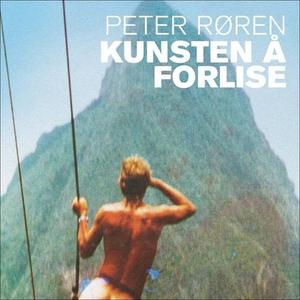Kunsten å forlise (lydbok) av Peter Røren