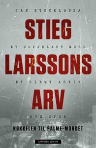 Stieg Larssons arv (ebok) av Jan Stocklassa