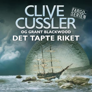 Det tapte riket (lydbok) av Clive Cussler