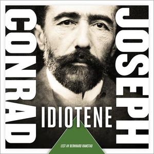 Idiotene (lydbok) av Joseph Conrad