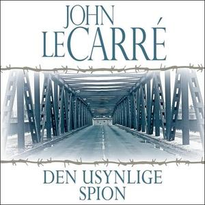 Den usynlige spion (lydbok) av John Le Carré