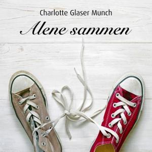 Alene sammen (lydbok) av Charlotte Glaser Mun