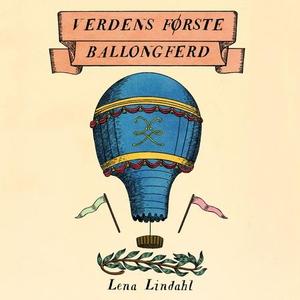 Verdens første ballongferd (lydbok) av Lena L