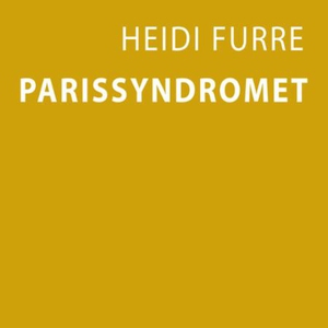 Parissyndromet (lydbok) av Heidi Furre
