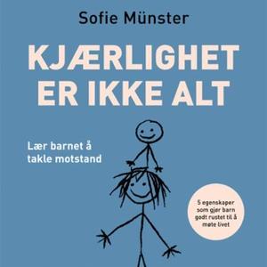 Kjærlighet er ikke alt (lydbok) av Sofie Müns