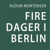 Fire dager i Berlin