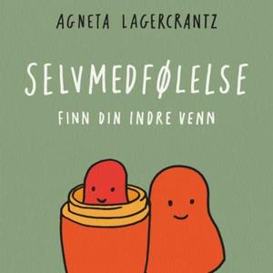 Selvmedfølelse (lydbok) av Agneta Lagercrantz