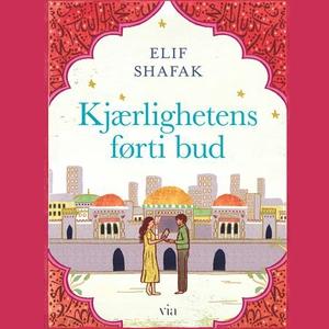 Kjærlighetens førti bud (lydbok) av Elif Shaf