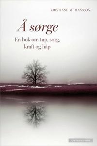 Å sørge (ebok) av Kristiane M. Hansson
