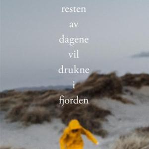 Resten av dagene vil drukne i fjorden (lydbok